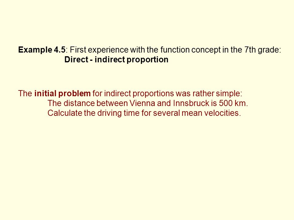 Example 4.5: First experience with the function concept in the 7th grade: Direct ‑ indirect proportion The initial problem for indirect proportions wa