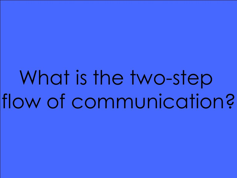 What is the two-step flow of communication