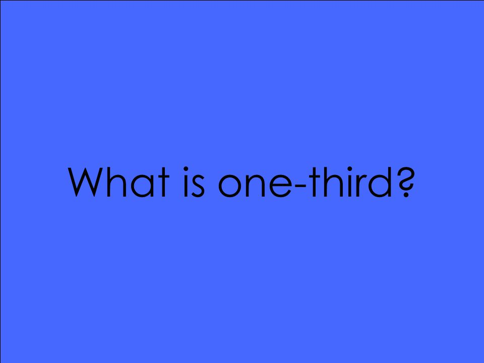 What is one-third