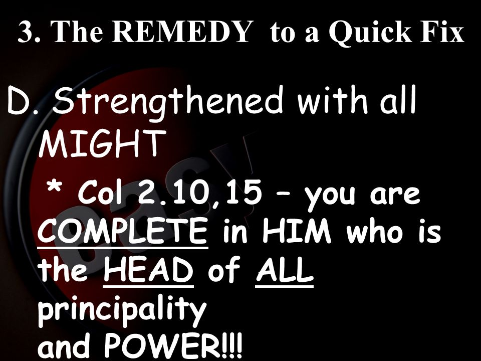3.The REMEDY to a Quick Fix D.
