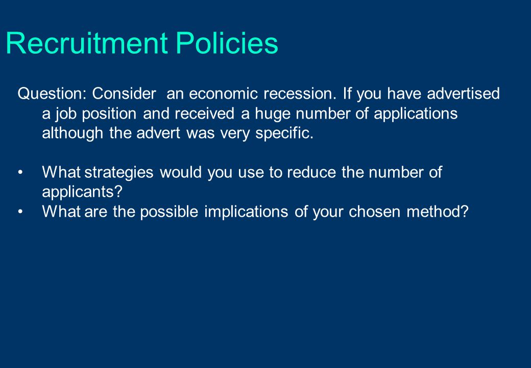 Recruitment Policies Question: Consider an economic recession.