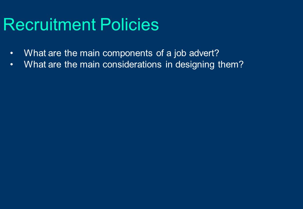 Recruitment Policies What are the main components of a job advert.