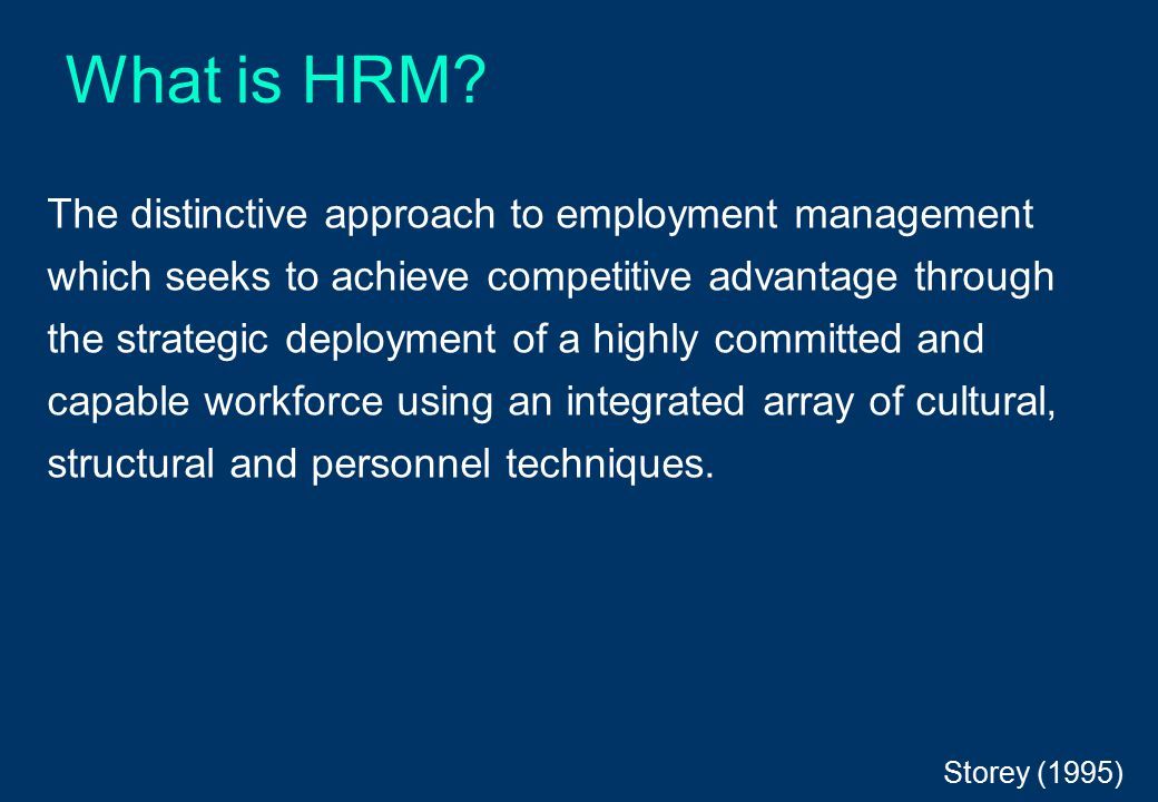HRM reflects an attempt to redefine both the meaning of work and the way individual employees relate to their employers.