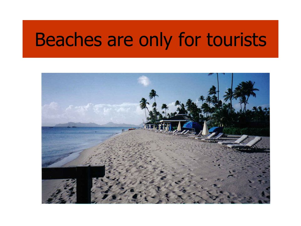 Beaches are only for tourists