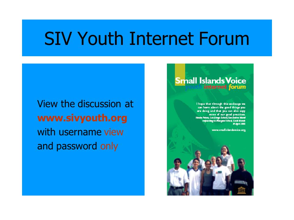 SIV Youth Internet Forum View the discussion at www.sivyouth.org with username view and password only