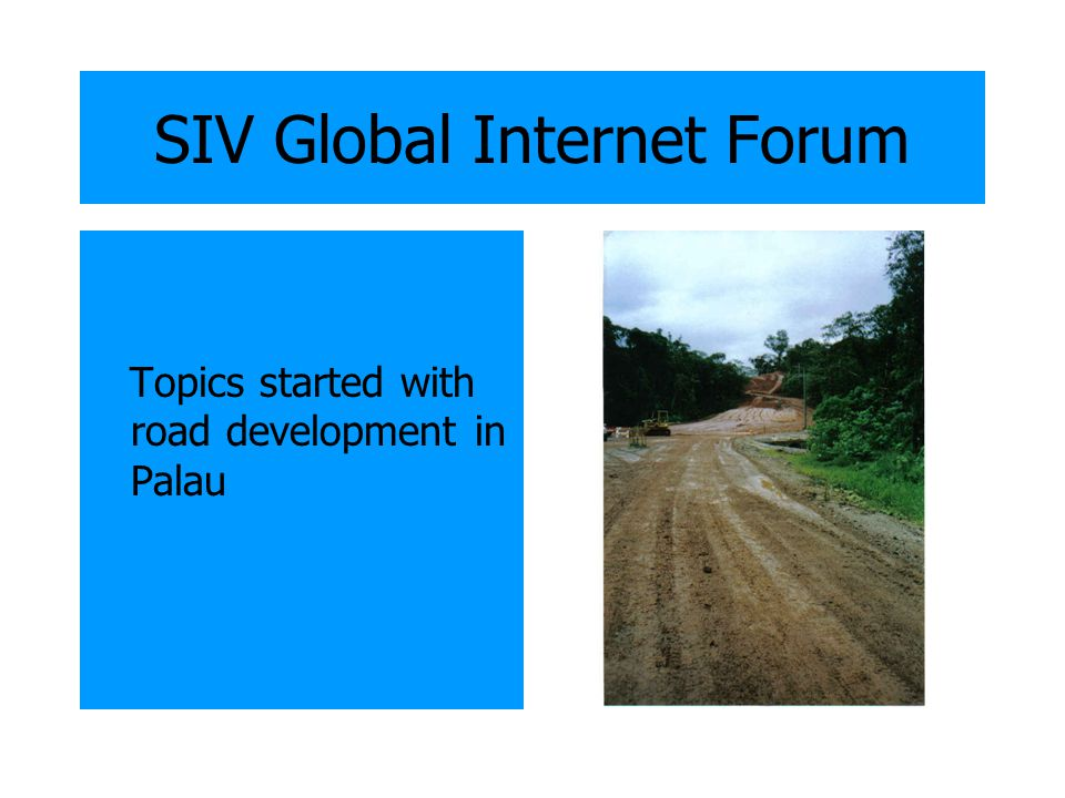 SIV Global Internet Forum Topics started with road development in Palau