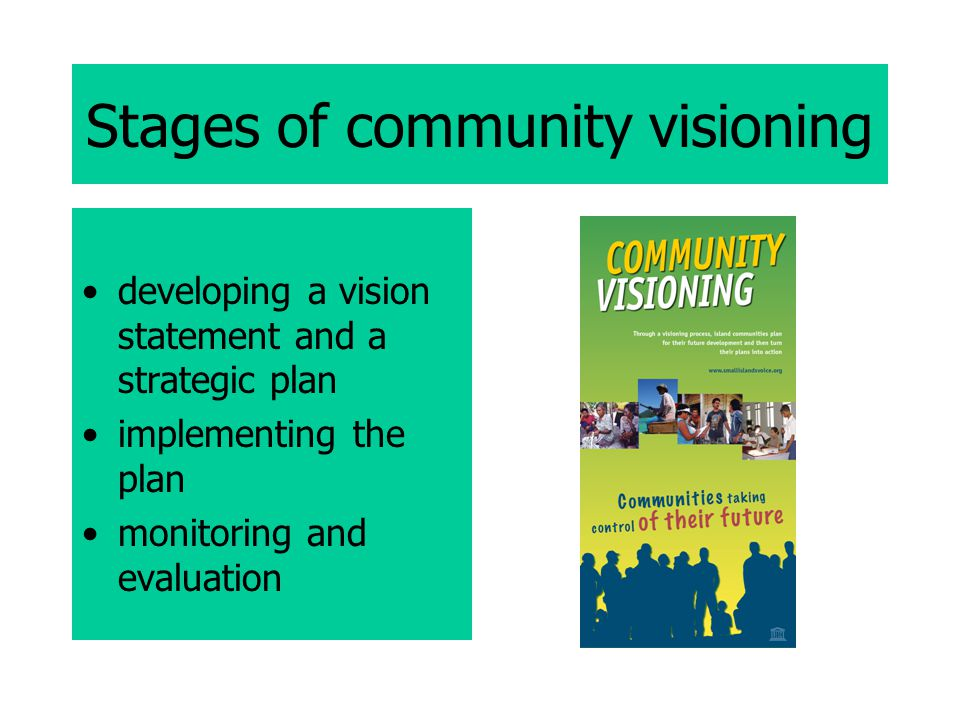 Stages of community visioning developing a vision statement and a strategic plan implementing the plan monitoring and evaluation