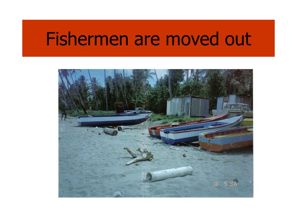 Fishermen are moved out