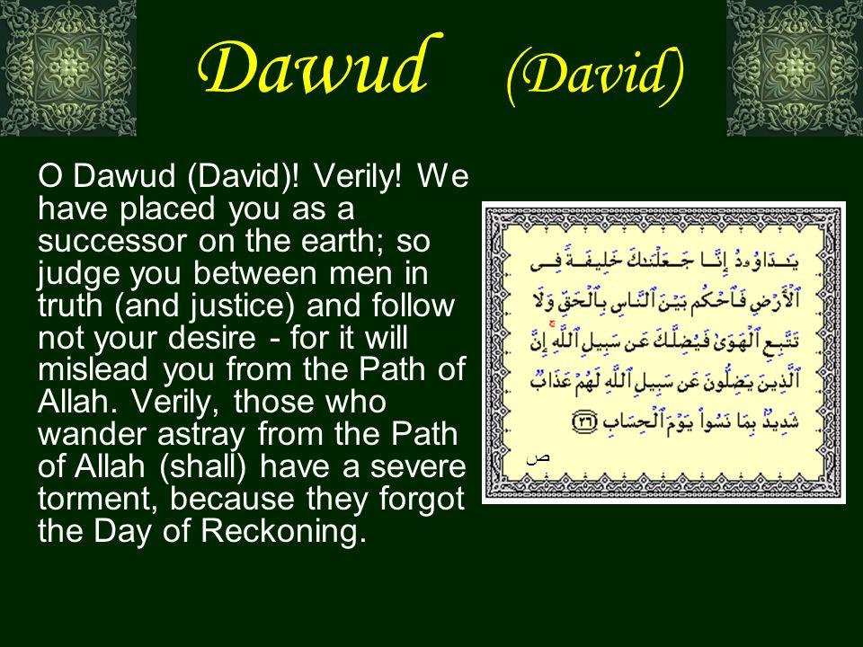 Dawud (David) O Dawud (David). Verily.