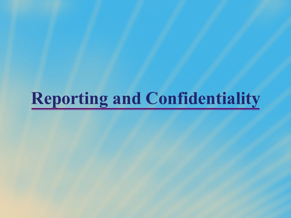 Reporting and Confidentiality