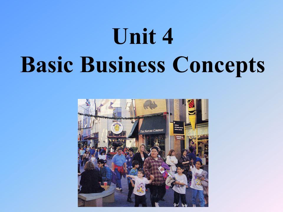 Unit 4 Basic Business Concepts
