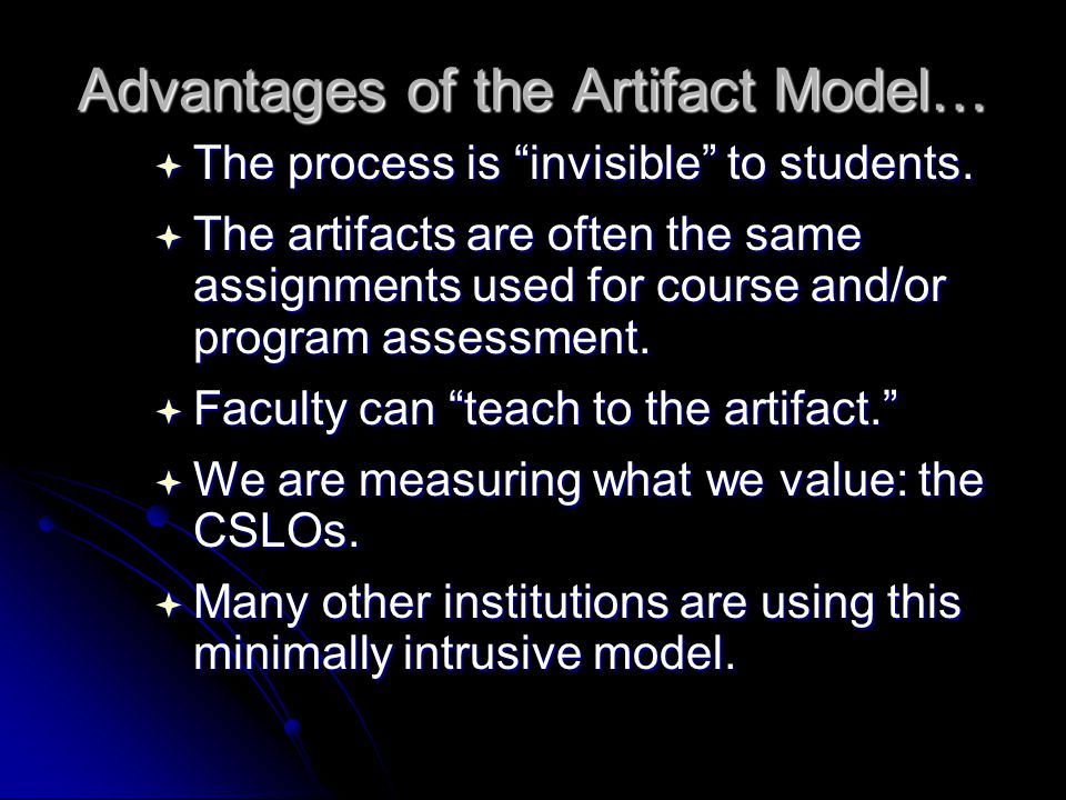 Advantages of the Artifact Model…  The process is invisible to students.
