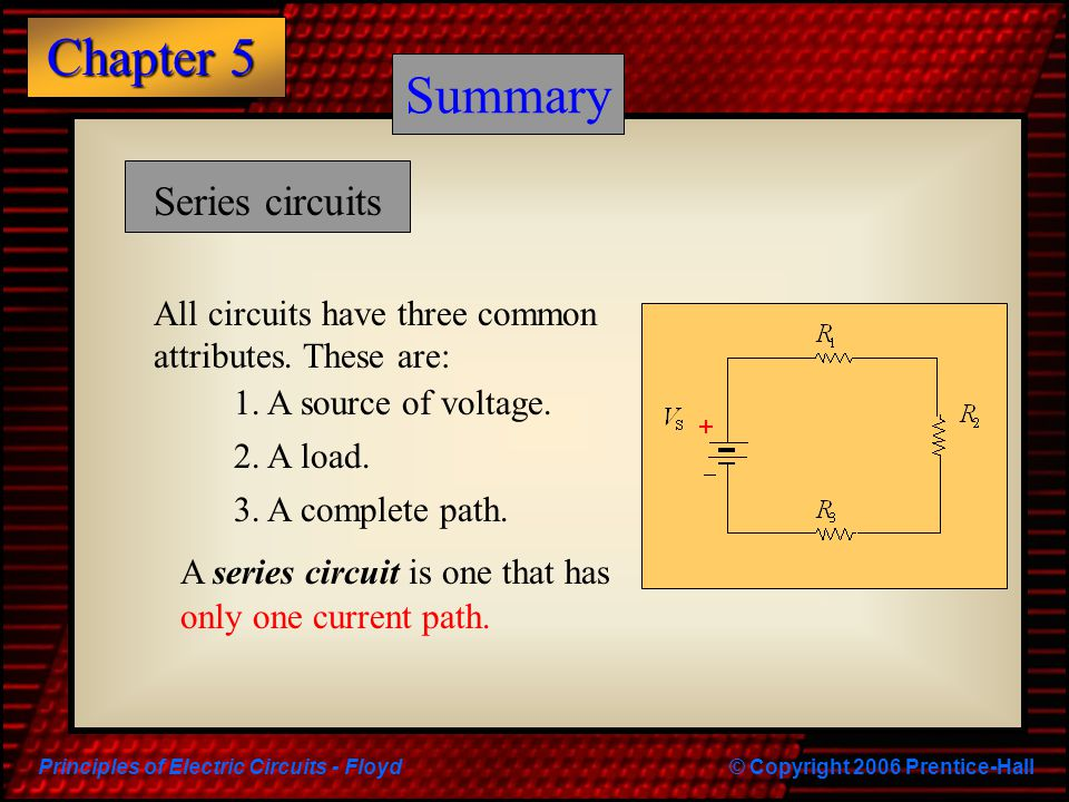 Principles of Electric Circuits - Floyd© Copyright 2006 Prentice-Hall Chapter 5 Quiz 8.