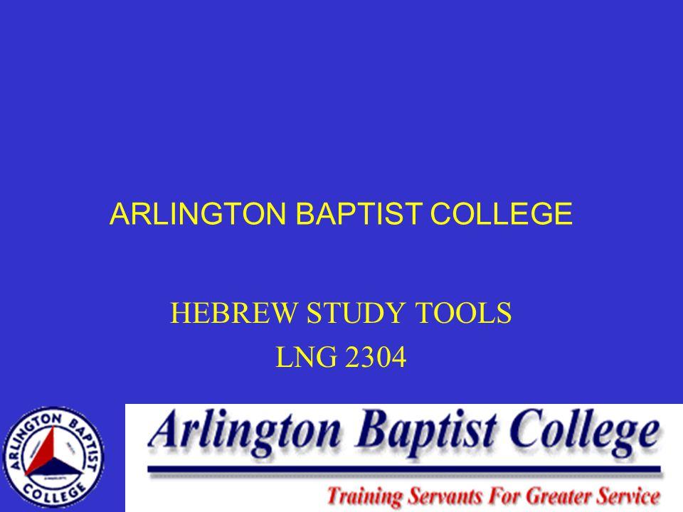 ARLINGTON BAPTIST COLLEGE HEBREW STUDY TOOLS LNG 2304