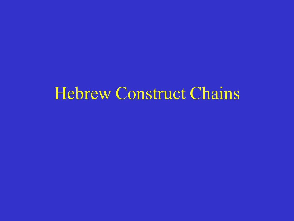 Hebrew Construct Chains