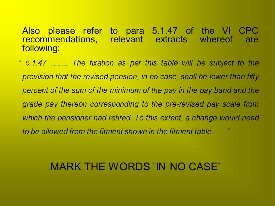 Please note That Para 5.1.47, protects the revised pension (final) of a pre-2006 retiree.