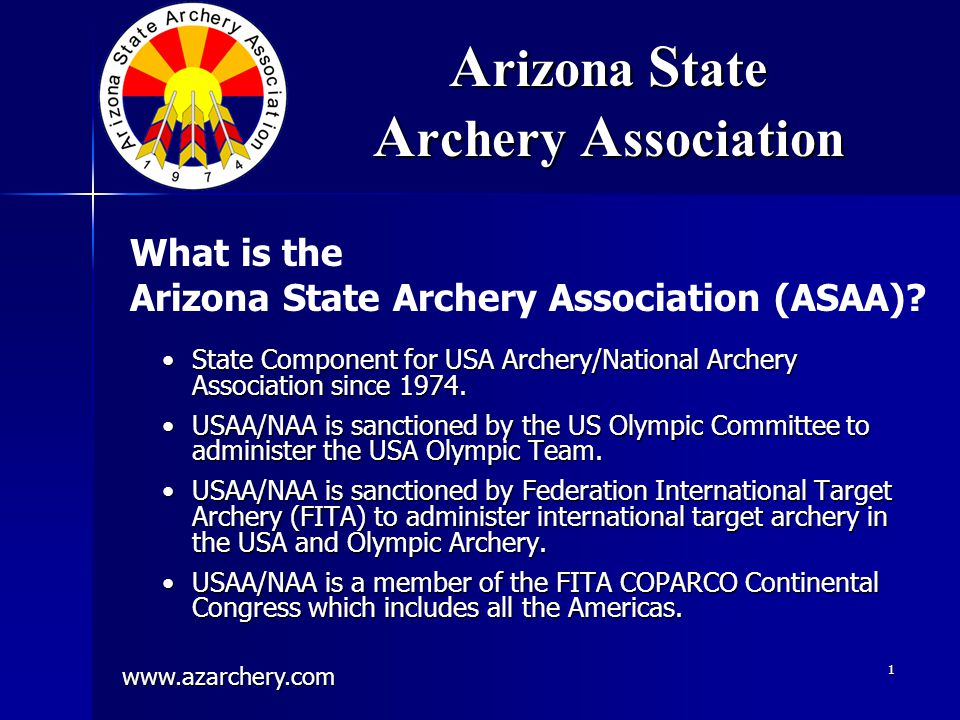 www.azarchery.com 1 A rizona S tate A rchery A ssociation State Component for USA Archery/National Archery Association since 1974.State Component for