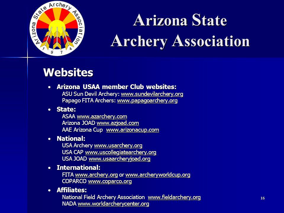 16 A rizona S tate A rchery A ssociation Arizona USAA member Club websites:Arizona USAA member Club websites: ASU Sun Devil Archery: www.sundevilarche