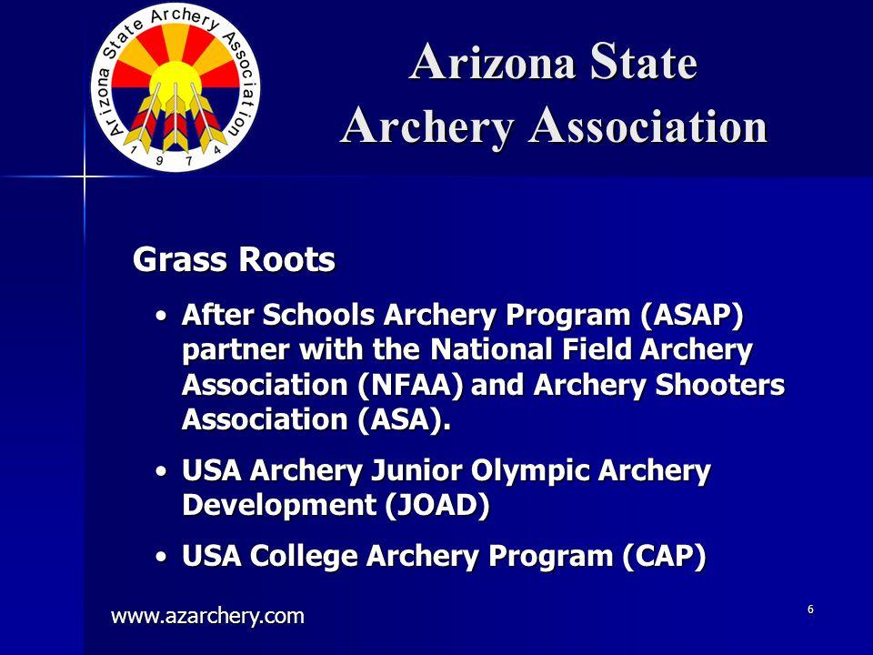 www.azarchery.com 6 A rizona S tate A rchery A ssociation After Schools Archery Program (ASAP) partner with the National Field Archery Association (NF