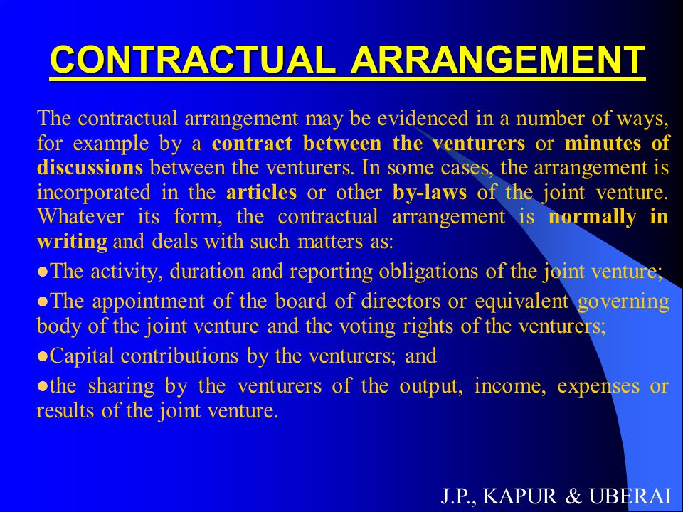 CONTRACTUAL ARRANGEMENT CONTRACTUAL ARRANGEMENT The contractual arrangement may be evidenced in a number of ways, for example by a contract between th