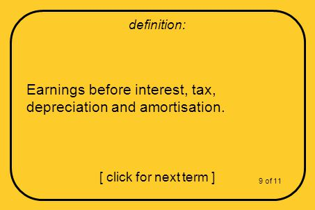 Earnings before interest, tax, depreciation and amortisation.