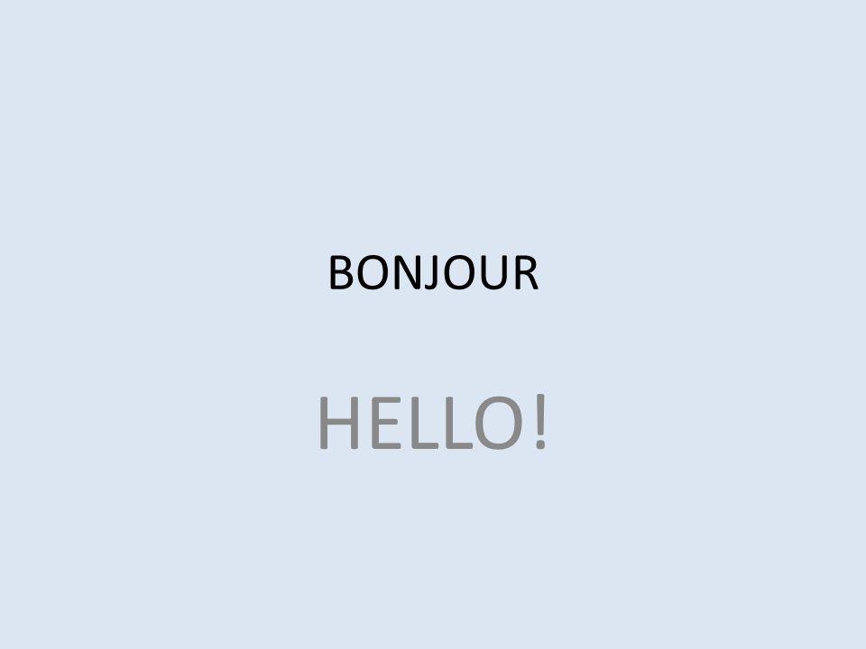 BONJOUR HELLO!