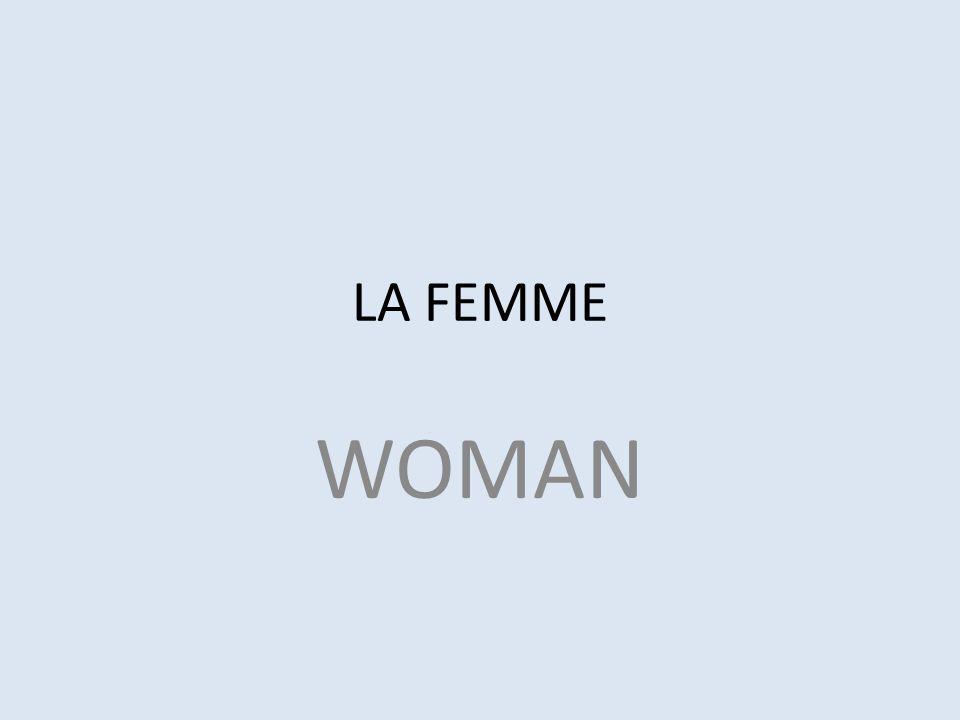 LA FEMME WOMAN
