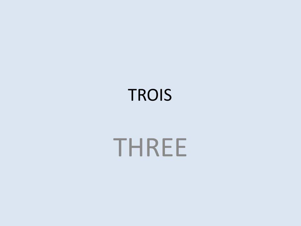 TROIS THREE