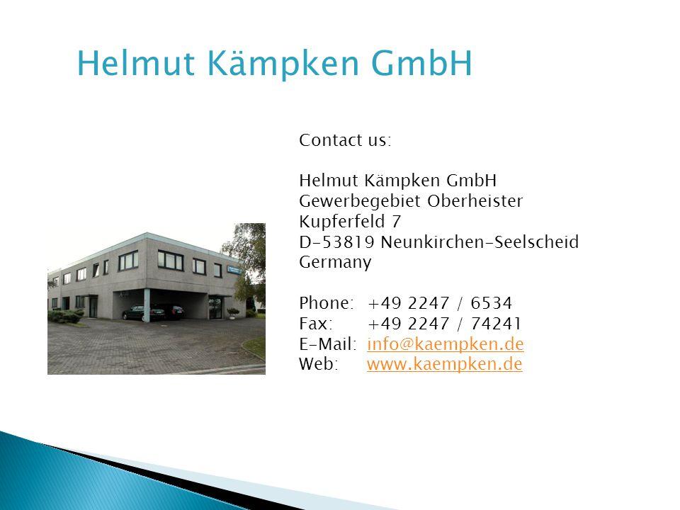 Helmut Kämpken GmbH Contact us: Helmut Kämpken GmbH Gewerbegebiet Oberheister Kupferfeld 7 D-53819 Neunkirchen-Seelscheid Germany Phone:+49 2247 / 6534 Fax:+49 2247 / 74241 E-Mail:info@kaempken.deinfo@kaempken.de Web:www.kaempken.dewww.kaempken.de