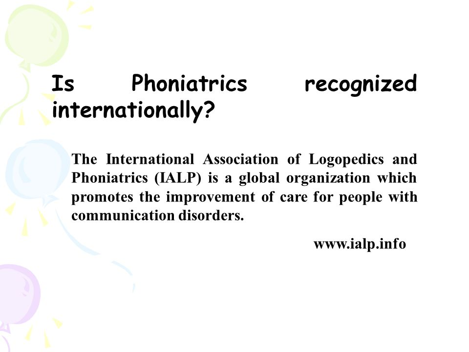 Is Phoniatrics recognized internationally.