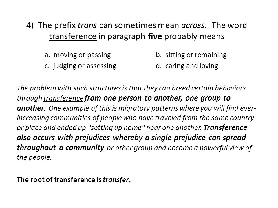 4) The prefix trans can sometimes mean across.