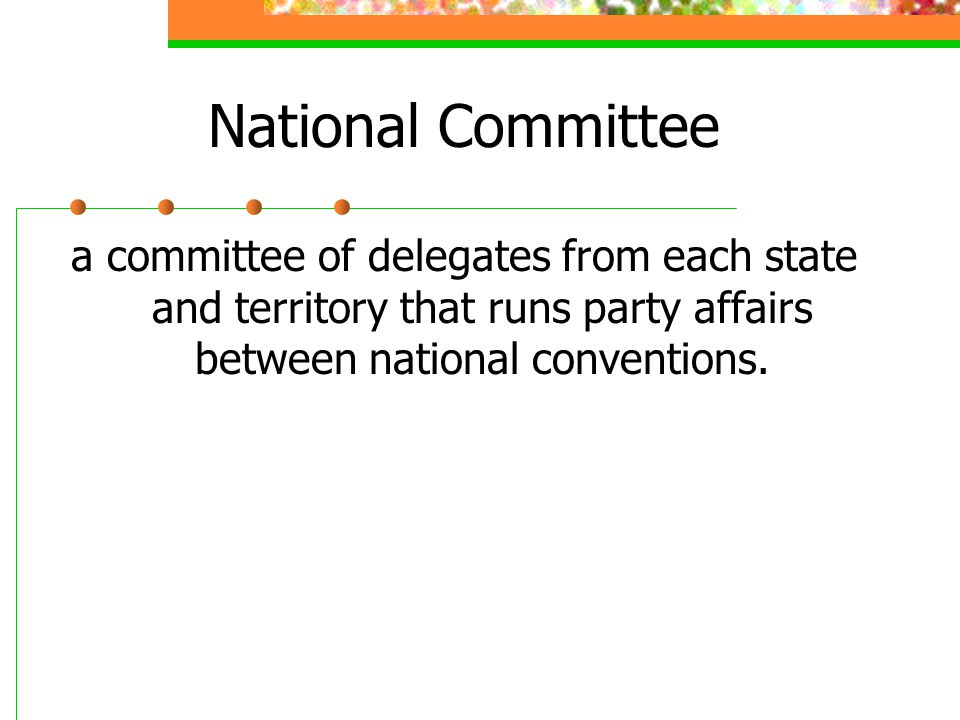 National Committee a committee of delegates from each state and territory that runs party affairs between national conventions.