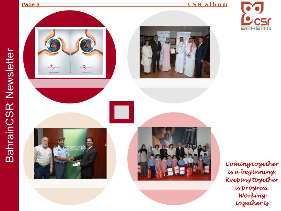 Page 8 C S R a l b u m BahrainCSR Newsletter Coming together is a beginning.