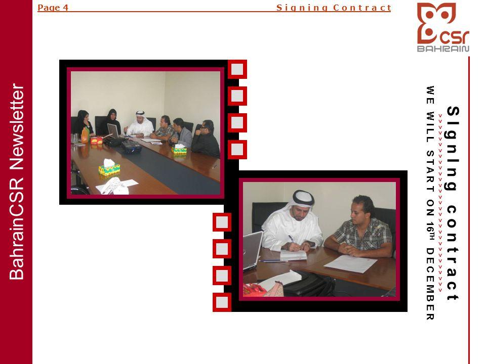 Page 4 S i g n i n g C o n t r a c t S I g n I n g c o n t r a c t > > > > > > > > > > > > > > > > > > > > > > > > > > > > > > > W E W I L L S T A R T O N 16 TH D E C E M B E R BahrainCSR Newsletter