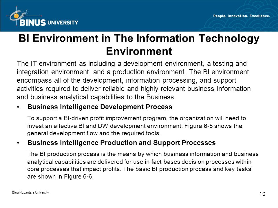 The IT environment as including a development environment, a testing and integration environment, and a production environment. The BI environment enc