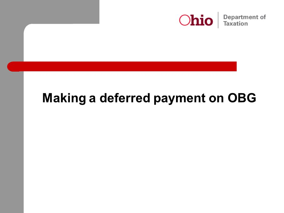 Making a deferred payment on OBG