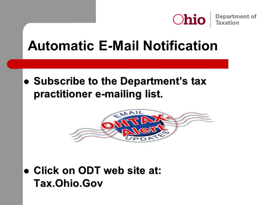 Automatic E-Mail Notification Subscribe to the Department's tax practitioner e-mailing list. Subscribe to the Department's tax practitioner e-mailing