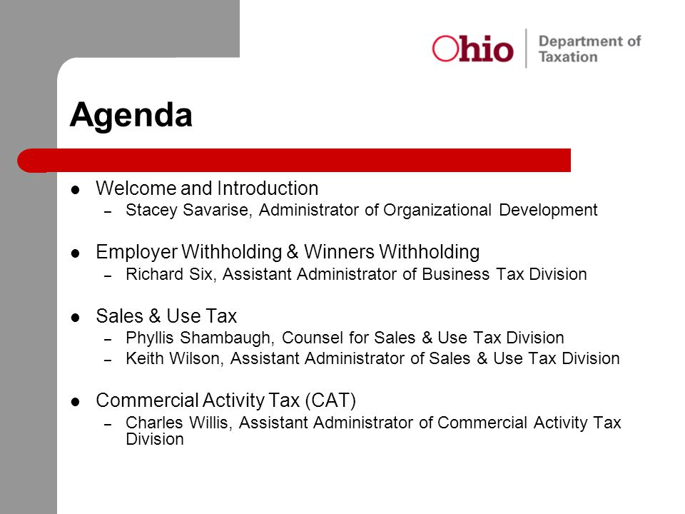Agenda Welcome and Introduction – Stacey Savarise, Administrator of Organizational Development Employer Withholding & Winners Withholding – Richard Si