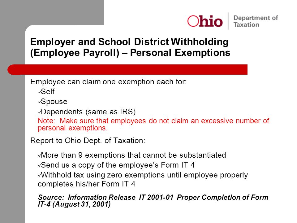 Employer and School District Withholding (Employee Payroll) – Personal Exemptions Employee can claim one exemption each for: Self Spouse Dependents (s
