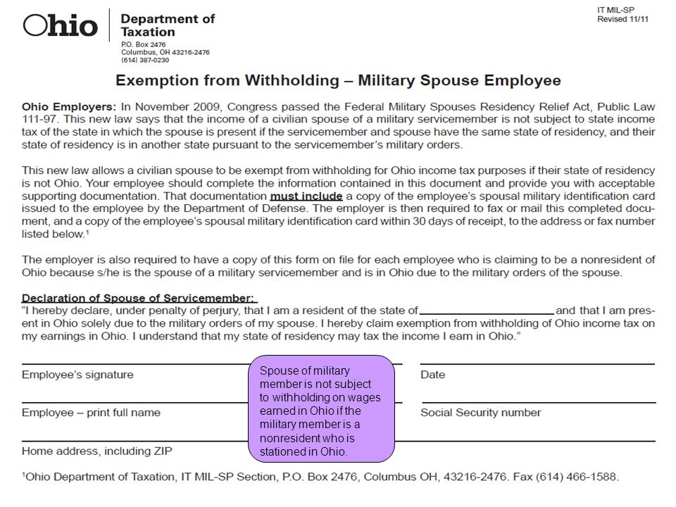 Employer and School District Withholding (Employee Payroll) Spouse of military member is not subject to withholding on wages earned in Ohio if the mil