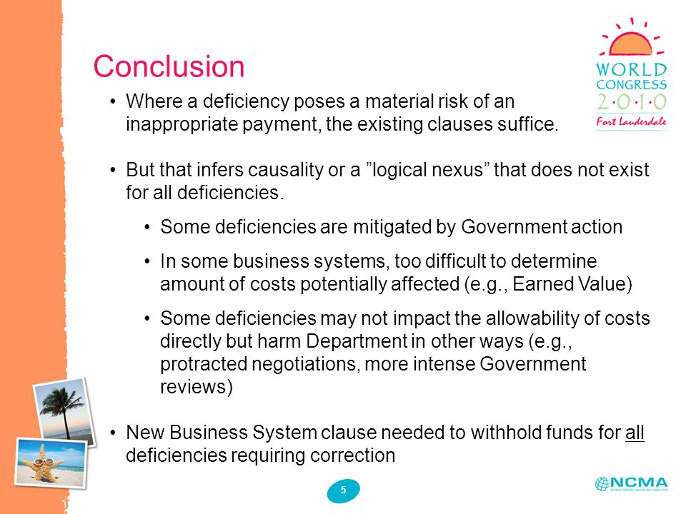 5 Conclusion Where a deficiency poses a material risk of an inappropriate payment, the existing clauses suffice.
