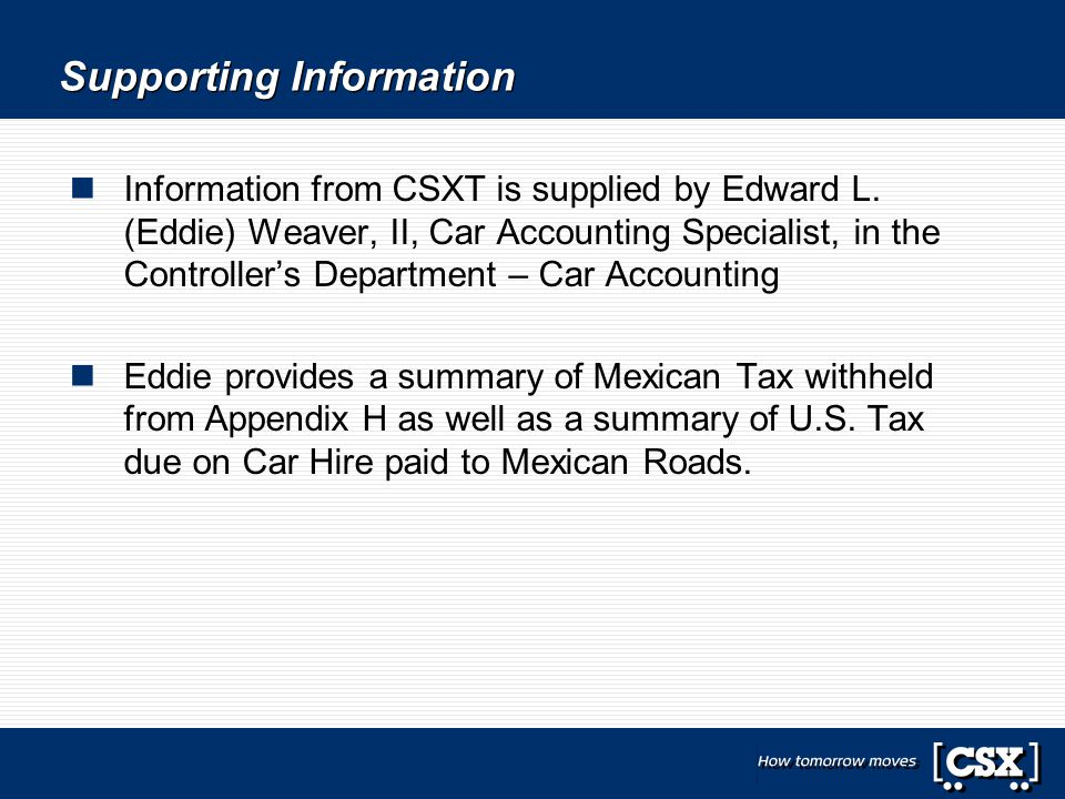 Supporting Information Information from CSXT is supplied by Edward L. (Eddie) Weaver, II, Car Accounting Specialist, in the Controller's Department –