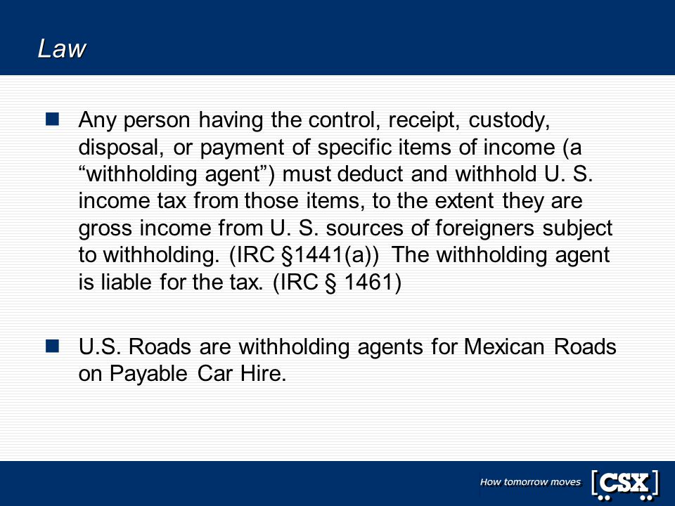 """Law Any person having the control, receipt, custody, disposal, or payment of specific items of income (a """"withholding agent"""") must deduct and withhold"""