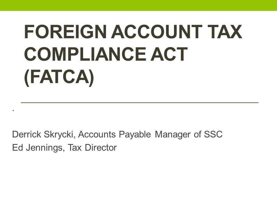 Agenda What is FATCA.How does it impact us.