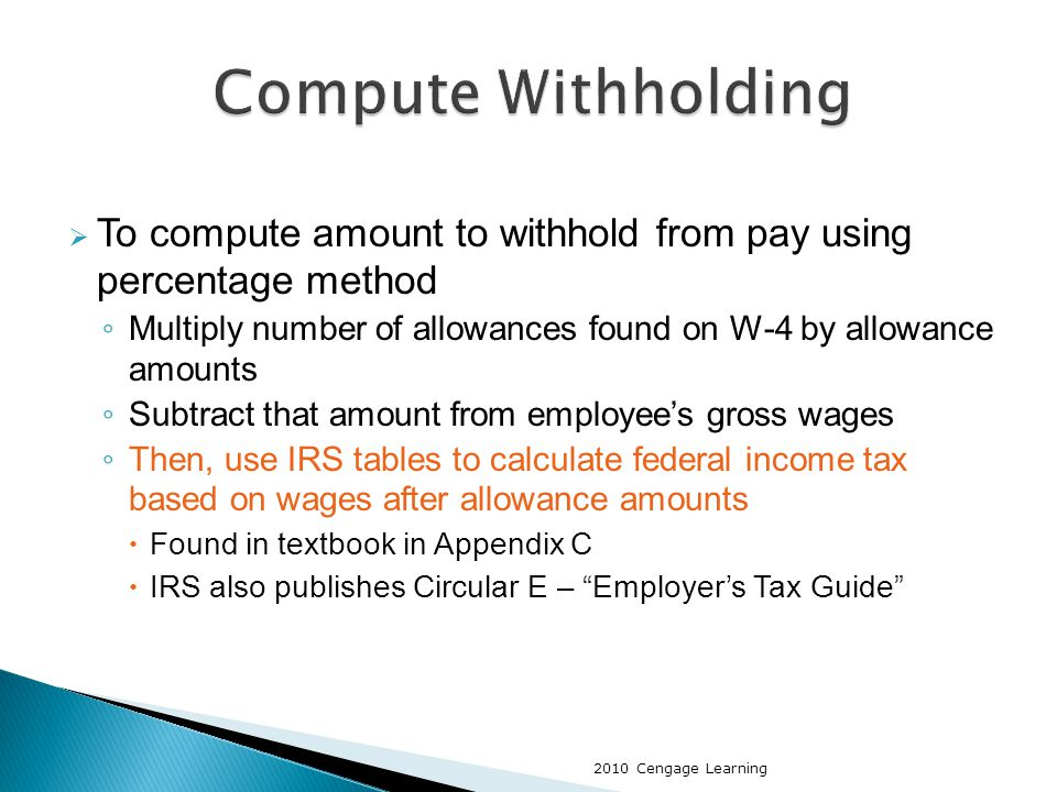  Deposits made either at authorized depository (select banks) with a Form 8109 coupon or may be electronically deposited via Electronic Federal Tax Payment System (EFTPS) ◦ Some employers must deposit using EFTPS  Form 941 (Employer's Quarterly Federal Tax Return) must be accompanied by payroll taxes not yet deposited for quarter Note that if liability is less than $2,500, employer may skip monthly deposits and pay with Form 941 2010 Cengage Learning