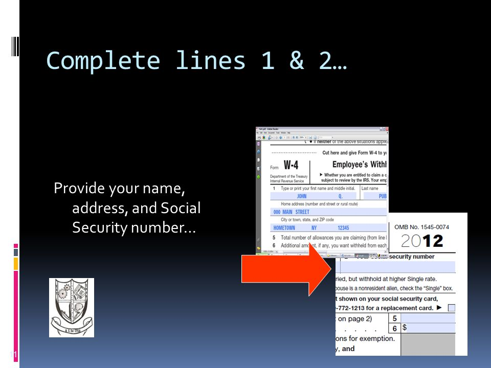Complete lines 1 & 2… Provide your name, address, and Social Security number… 11