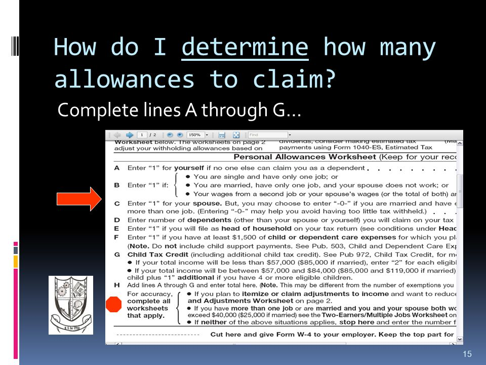 How do I determine how many allowances to claim? Complete lines A through G… 15