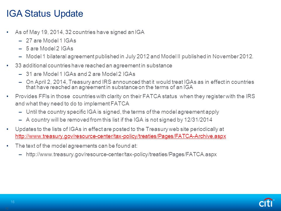IGA Status Update As of May 19, 2014, 32 countries have signed an IGA –27 are Model 1 IGAs –5 are Model 2 IGAs –Model 1 bilateral agreement published