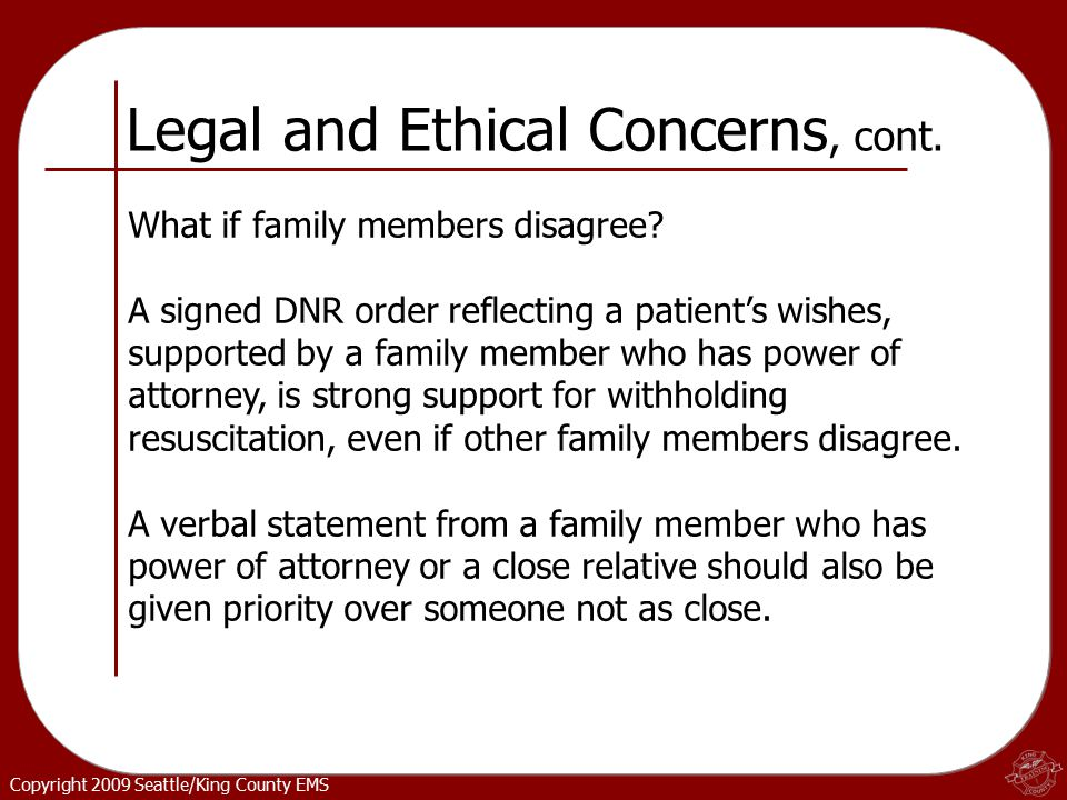 Copyright 2009 Seattle/King County EMS Legal and Ethical Concerns, cont.