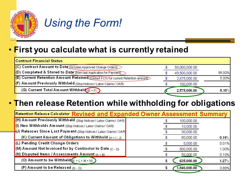 First you calculate what is currently retained Then release Retention while withholding for obligations Revised and Expanded Owner Assessment Summary Using the Form!